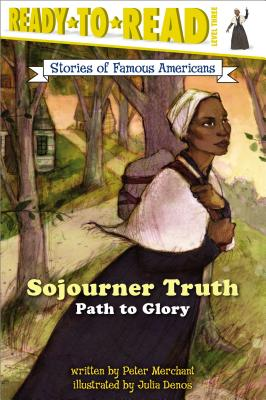 Sojourner Truth By Merchant, Peter/ Denos, Julia (ILT)