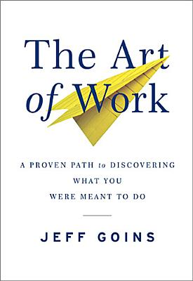 The Art of Work By Goins, Jeff