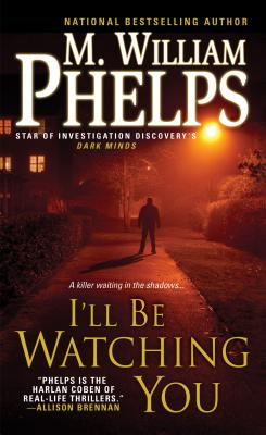 I'll Be Watching You By Phelps, M William