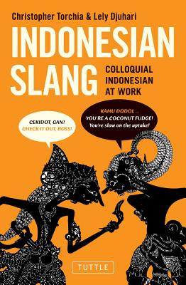 Indonesian Slang By Torchia, Christopher/ Djuhari, Lely