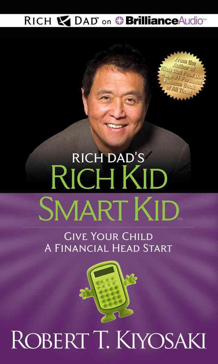 [CD] Rich Dad's Rich Kid Smart Kid By Kiyosaki, Robert T.